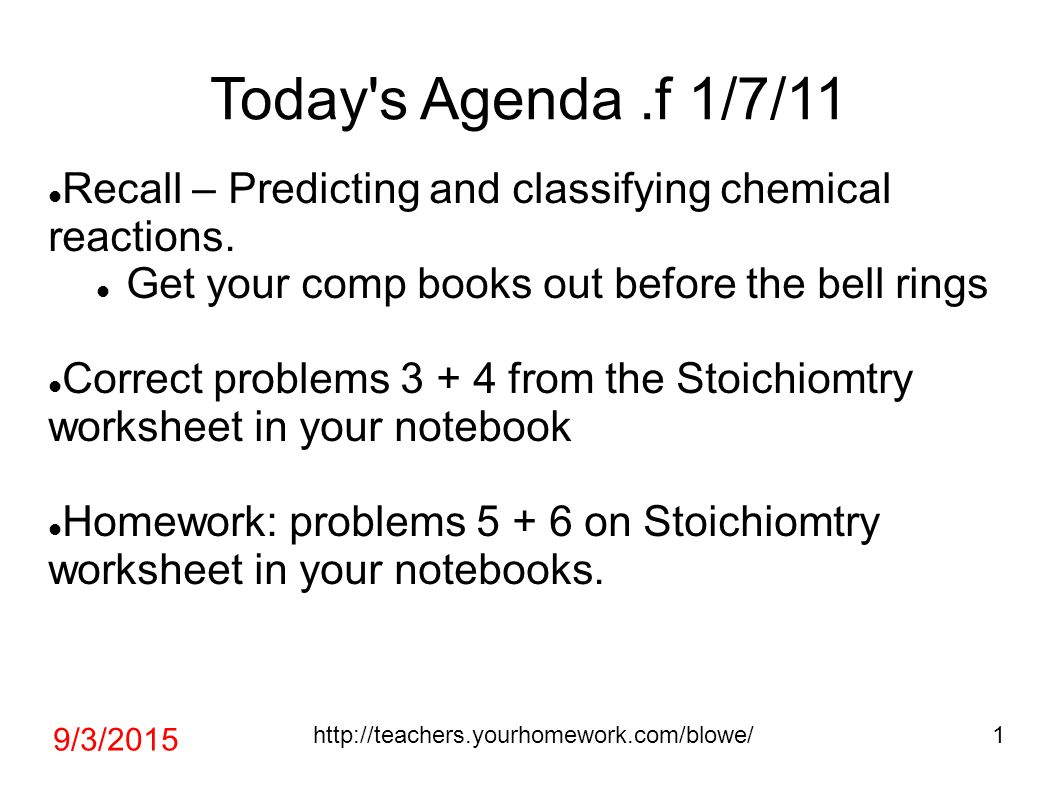Today S Agenda F 1 7 11 Recall Predicting And Classifying Chemical Reactions Get Your Comp
