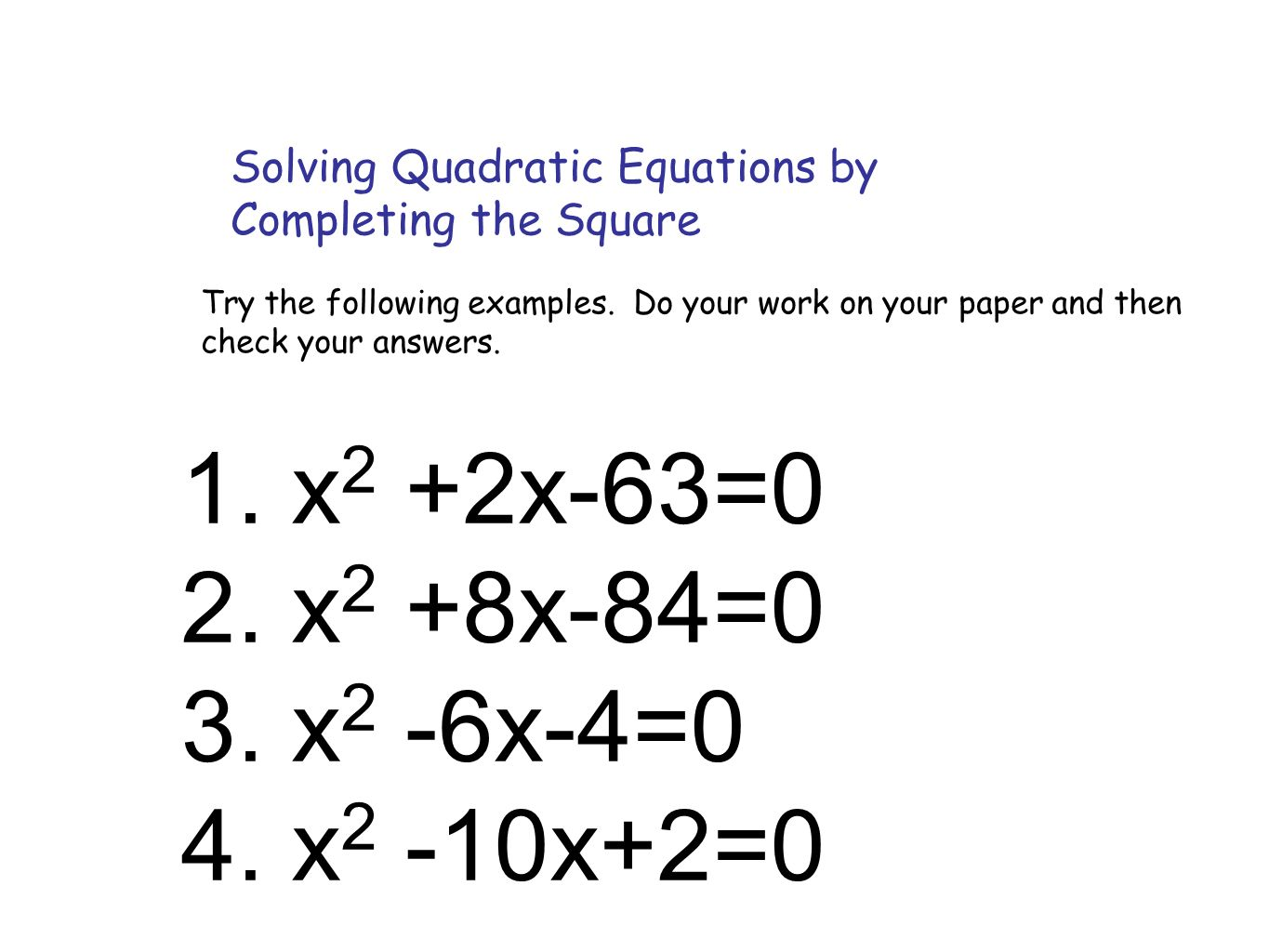 Solving Quadratic Equations By Completing The Square Examples With Answers