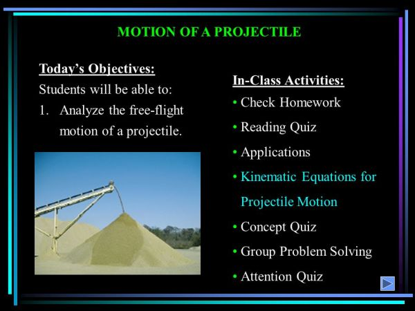 MOTION OF A PROJECTILE Today's Objectives: Students will ...