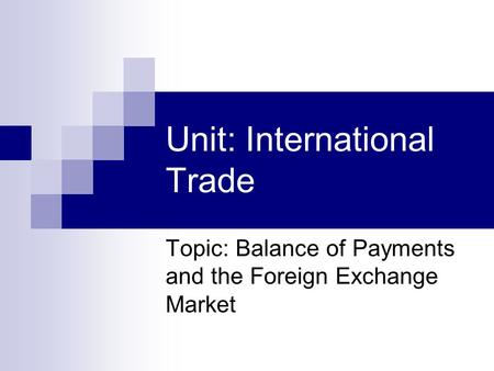Balance of Payment (BOP) and Foreign Exchange Rates - ppt ...