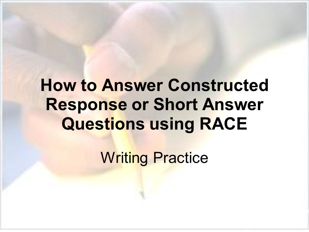 How To Answer Constructed Response Or Short Answer Questions Using Race Writing Practice