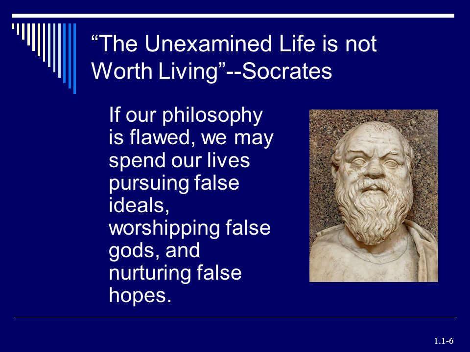 Image result for an unexamined life is not worth living
