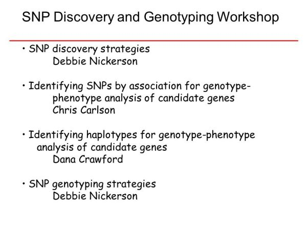 SNP Discovery and Genotyping Workshop - ppt download