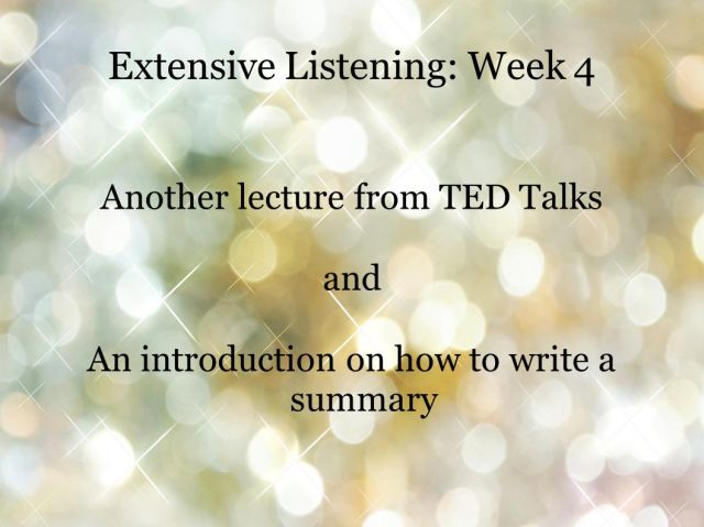 Extensive Listening: Week 28 Another lecture from TED Talks and An