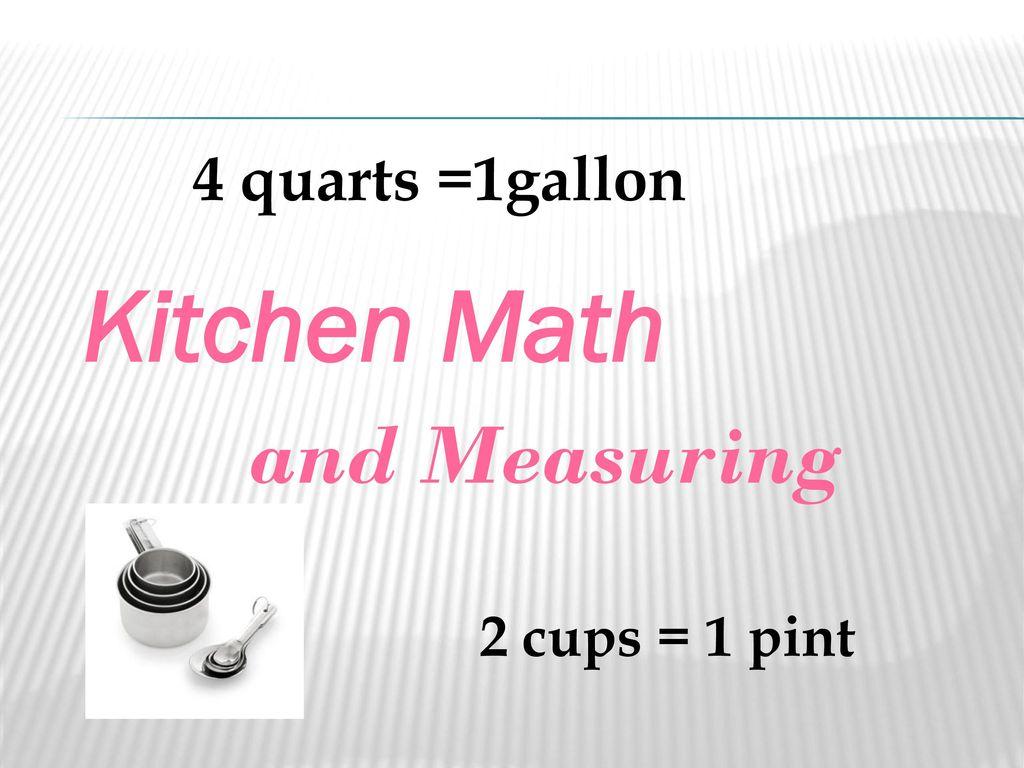 Kitchen Math And Measuring 4 Quarts 1gallon 2 Cups 1