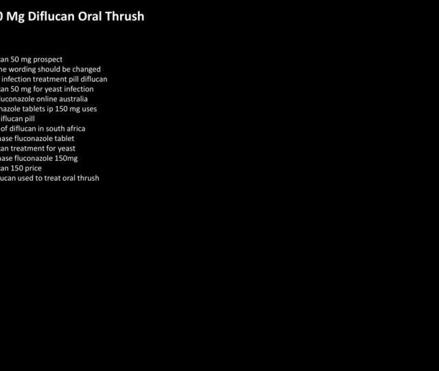 150 Mg Diflucan Oral Thrush