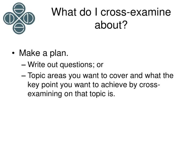 Assisting clients to prepare to cross-examine & to make