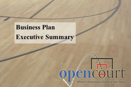 Welcome to the Open Court Business Plan Executive Summary Template     0 Business Plan Executive Summary