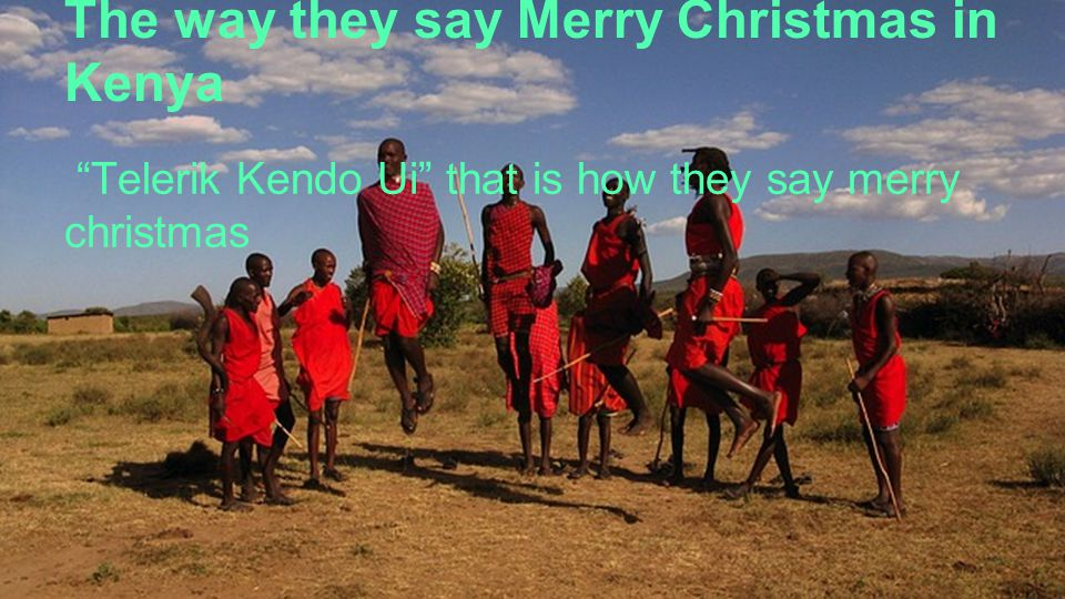 How Do They Say Merry Christmas In Kenya | Christmaswalls.co