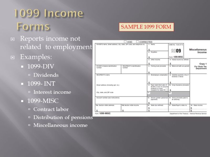 Objective 4 0 Understand financial services and forms used in     1099 Income Forms Reports income not related to employment Examples