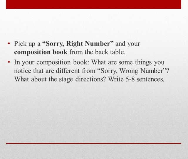 Pick Up A Sorry Right Number And Your Composition Book From The Back Table