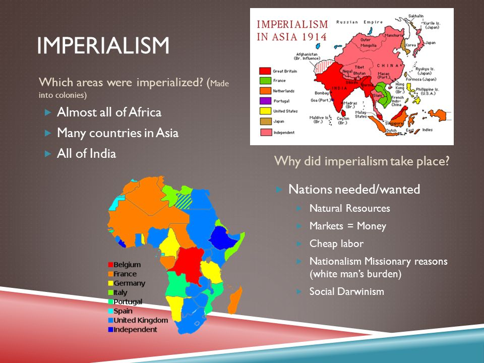 MT 2 Industrial Expansion and Imperialism   ppt video online download Imperialism Almost all of Africa Many countries in Asia All of India