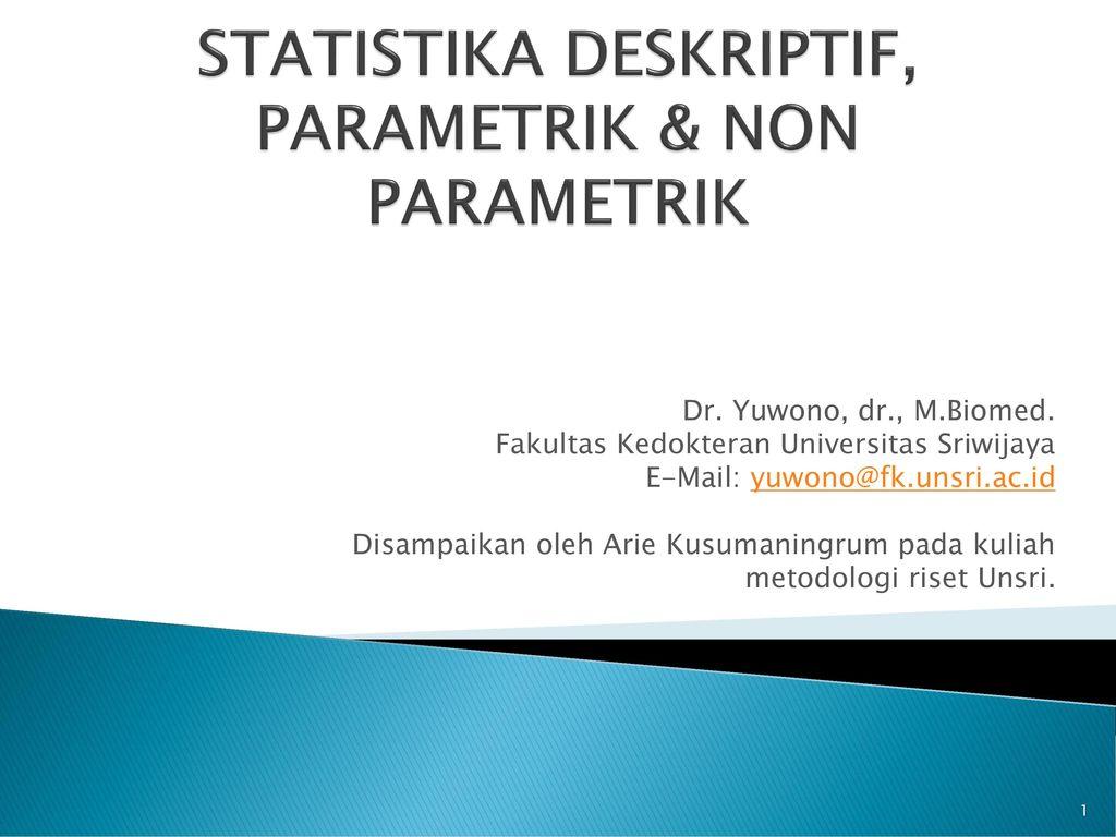 Contoh soal statistik parametrik dan nonparametrik barisan contoh from image.slidesharecdn.com. Statistika Deskriptif Parametrik Non Parametrik Ppt Download