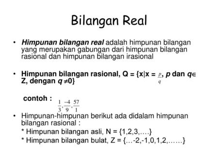 R = himpunan bilangan riil. Himpunan Bilangan Real Ppt Download