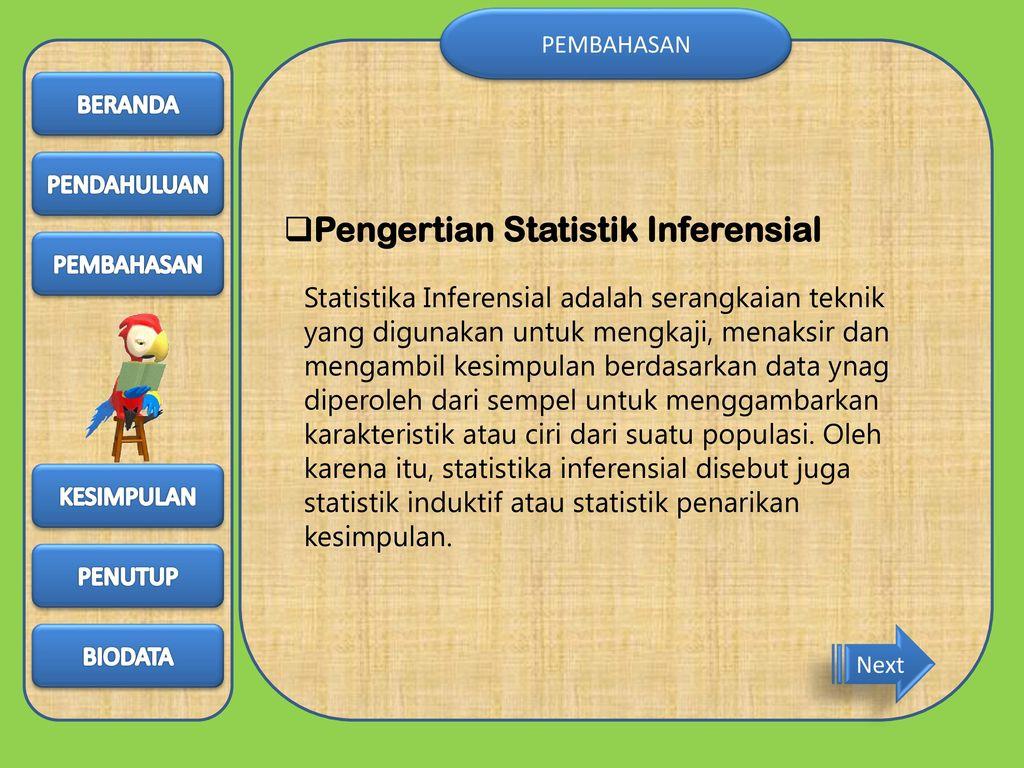 Dalam statistik inferensial harus ada pengujian hipotesis yang bertujuan untuk melihat apakah ukuran statistik yang digunakan dapat ditarik menjadi kesimpulan yang lebih luas dalam … Statistika Inferensial Ppt Download