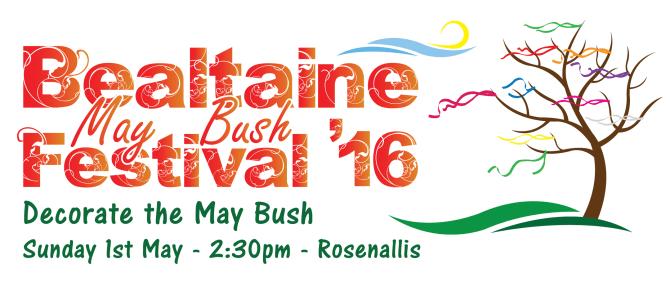 Bealtaine May Bush Festival 2016