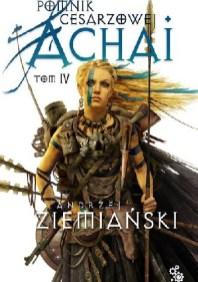 Pomnik Cesarzowej Achai, t. IV, A.Ziemiański - więcej info: http://lubimyczytac.pl/ksiazka/214735/pomnik-cesarzowej-achai---tom-iv