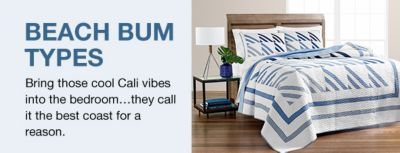 beach bum types bring those cool cali vibes into the bedroom they call it
