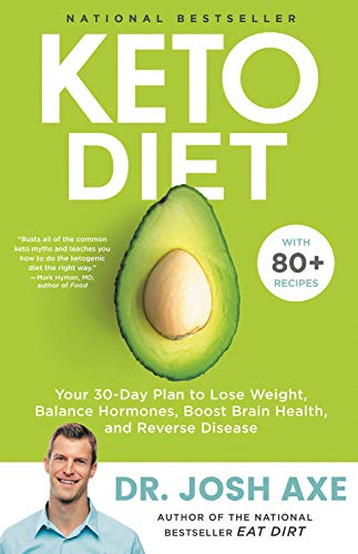 Keto Diet - Your 30-Day Plan to Lose Weight, Balance Hormones, Boost Brain Health, and Reverse Disease