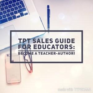 TpT Sales Guide for educators; become a Teacher-Author!