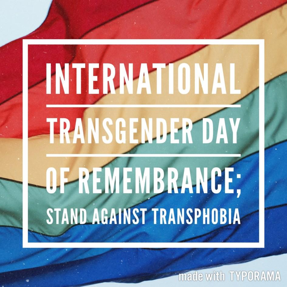 International Transgender Day of Remembrance 2017.