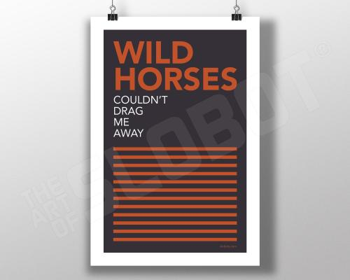 MIke Slobot The Sundays inspired typograhpic print Wild Horses Couldn't Drag Me Away Love Song Art Print