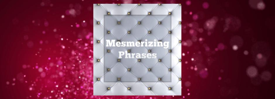 Download Mesmerizing Phrases PDF Book