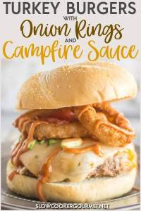 Topping these juicy turkey burgers off the grill with onion rings and a flavorful 3 ingredient Campfire Sauce is easy and better than any drive thru and will please the whole family! #slowcookergourmet #turkeryburgers #onionrings #campfiresauce #alexiaonionrings