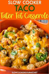 Combining two favorite meals... tacos and tater tots.  It couldn't possibly get any more delicious than this! #slowcookergourmet #taco #tatertot #casserole  #blackbeans #fireroastedtomatoes #salsa #jalapeño