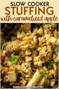 This easy and delicious Slow Cooker Stuffing with Caramelized Apples will help take the stress out of your Thanksgiving.  The classic and simple ingredients of your holiday stuffing join up with caramelized apples and dried cranberries to give you a side dish that's a total show stopper! #slowcookergourmet #slowcooker #stuffing #caramelizedapples #thanksgiving #holidaysides