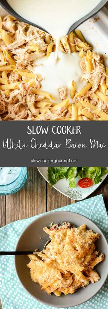 Slow Cooker Chicken White Cheddar Bacon Mac