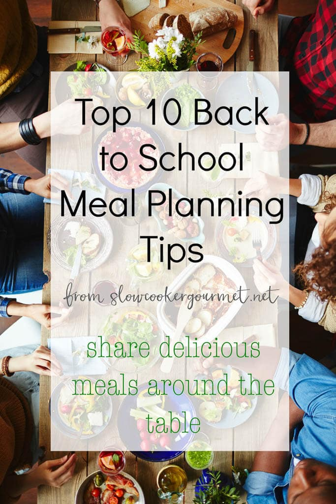 Meal Planning can be a chore! Let us help you with these Top 10 Back to School Meal Planning Tips!