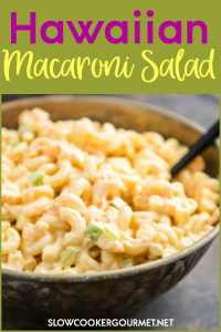 Hawaiian Macaroni Salad is a simple and basic side dish that's anything but boring. Just a few ingredients and you have a creamy and simple pasta side dish for any meal. #slowcookergourmet #hawaiian #macaronisalad #sidedish #pineapplejuice #carrots
