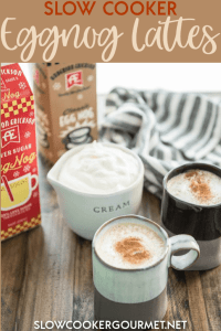 Enjoy a tasty treat this holiday season! Slow Cooker Eggnog Lattes are perfect for entertaining or a cozy evening by the fire! #slowcookergourmet #slowcooker #eggnoglatte #eggnog #holidayrecipe #christmasrecipe