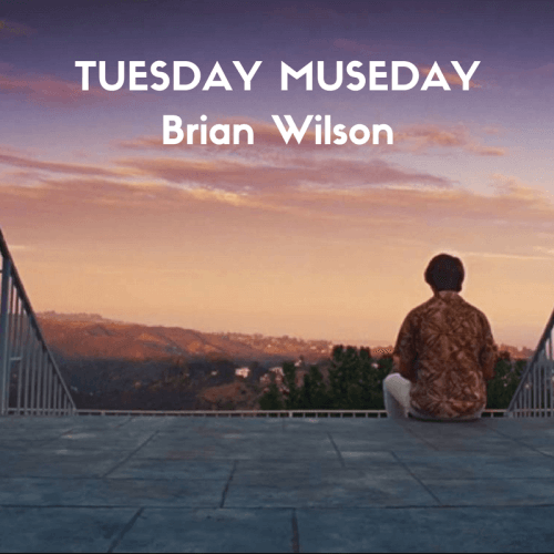 TUESDAY MUSEDAY Brian Wilson smile pet sounds