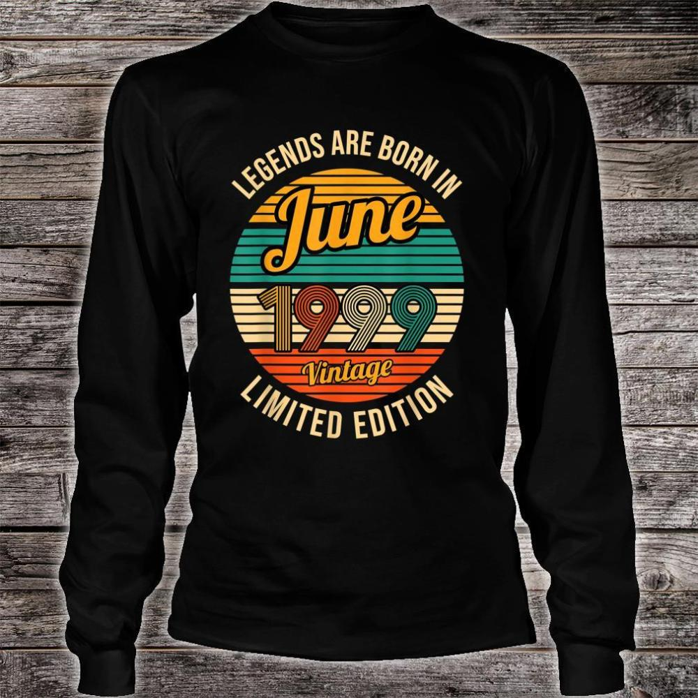 Legends were born in June 1999 22th Birthday Shirt long sleeved