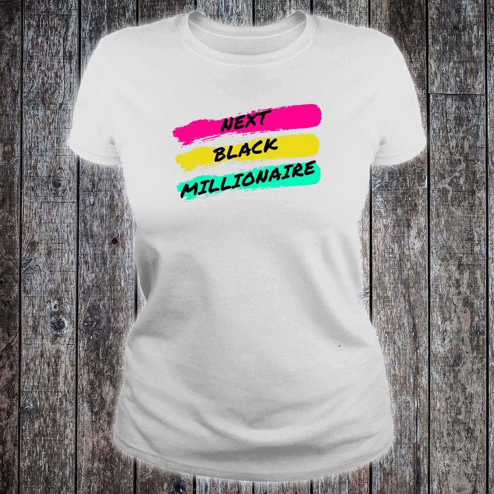 Next Black Millionaire, Cool Shirt ladies tee