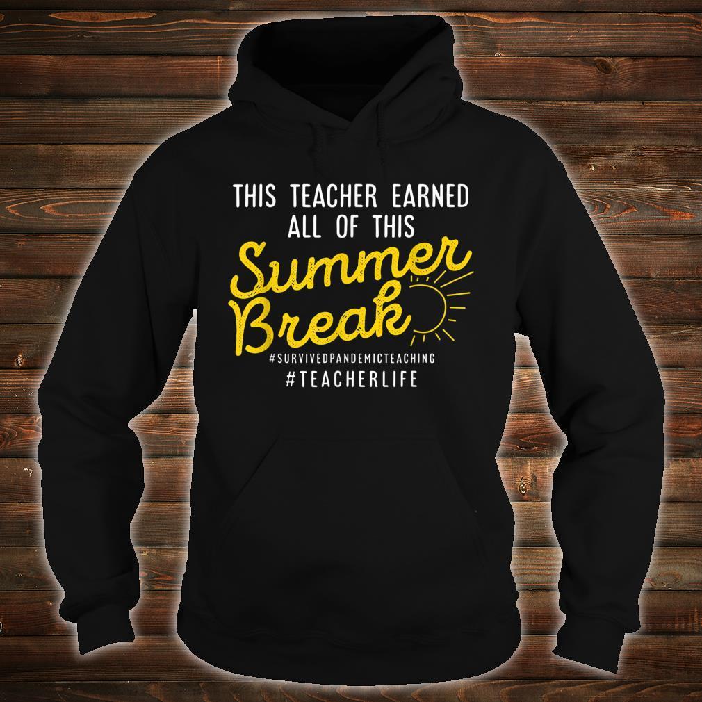 This Teacher Earned All Of This Summer Break Teacher Life Shirt hoodie
