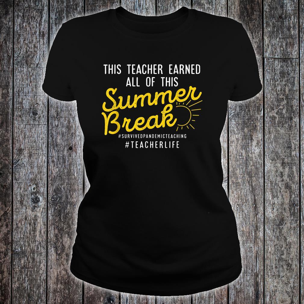This Teacher Earned All Of This Summer Break Teacher Life Shirt ladies tee