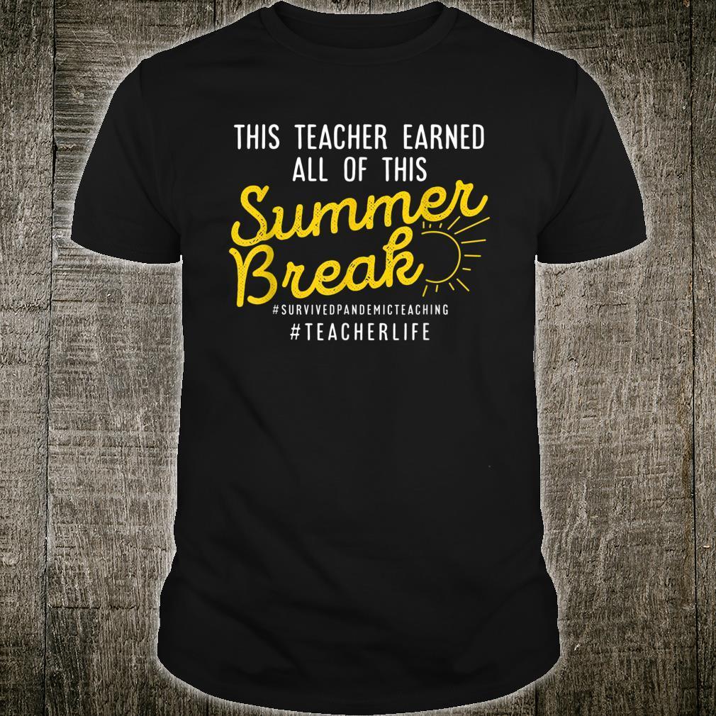 This Teacher Earned All Of This Summer Break Teacher Life Shirt