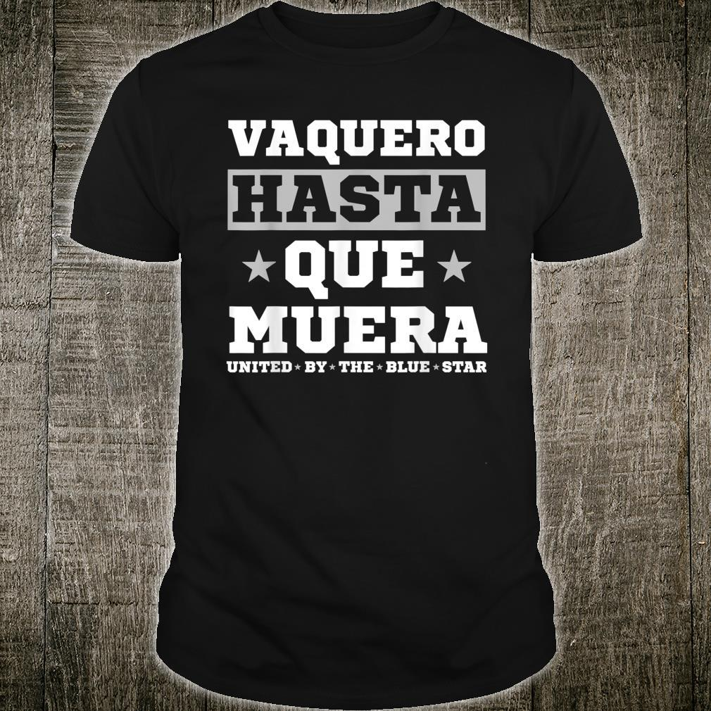 'Vaquero Hasta Que Muera' Cowboys Shirt