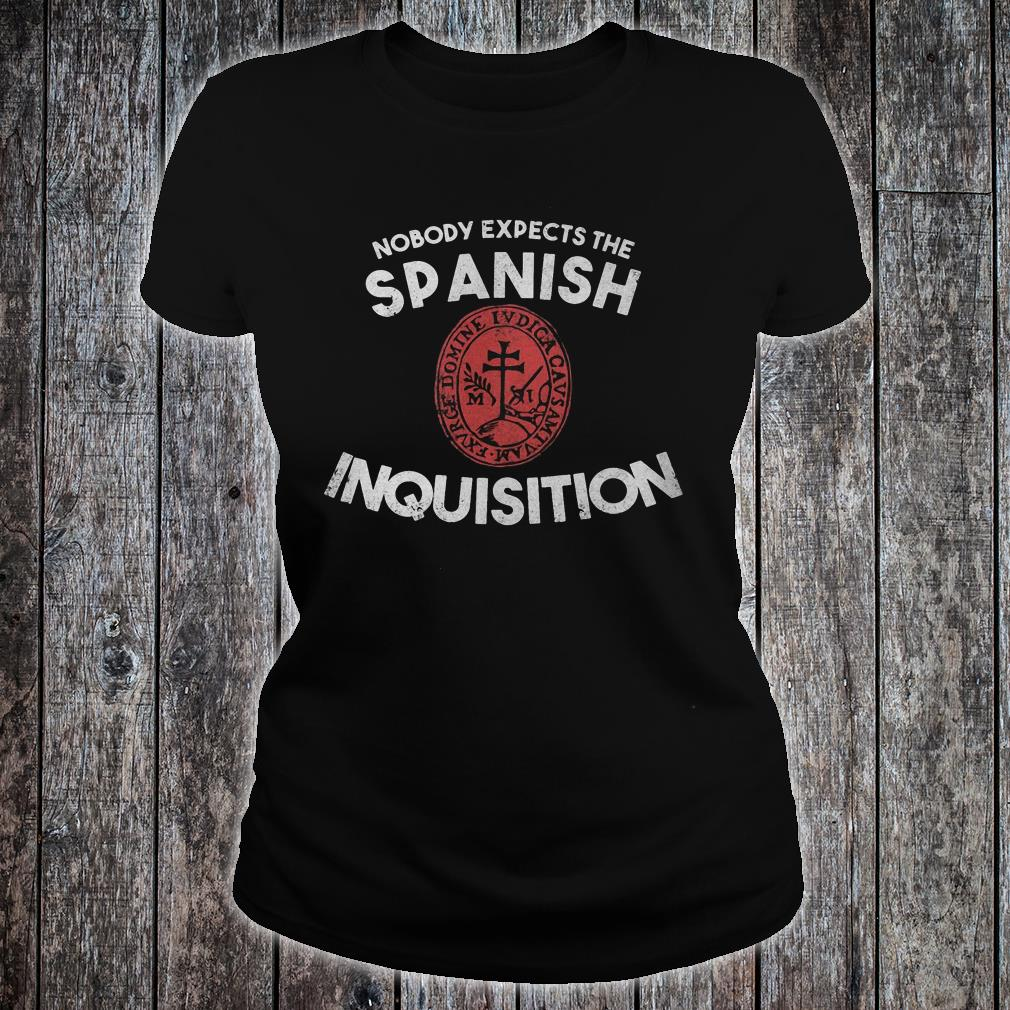 Nobody expects the Spanish inquisition shirt ladies tee