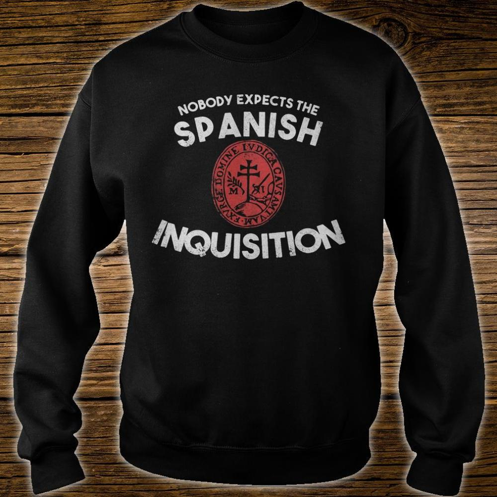 Nobody expects the Spanish inquisition shirt sweater