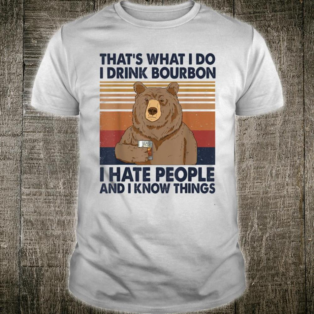 That's What I Do I Drink Bourbon I Hate People Shirt