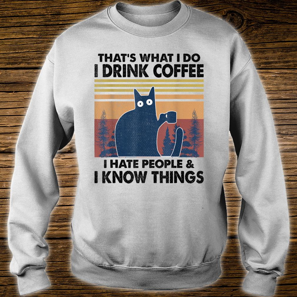 That's What I do I drink coffee I hate people funny cat Shirt sweater
