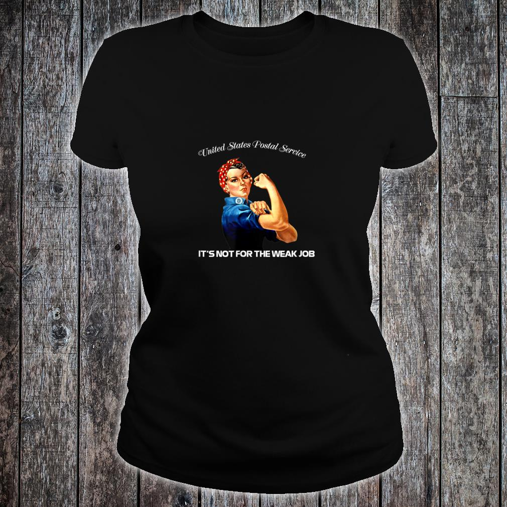 United States Postal Service Not For The Weak Job Shirts ladies tee