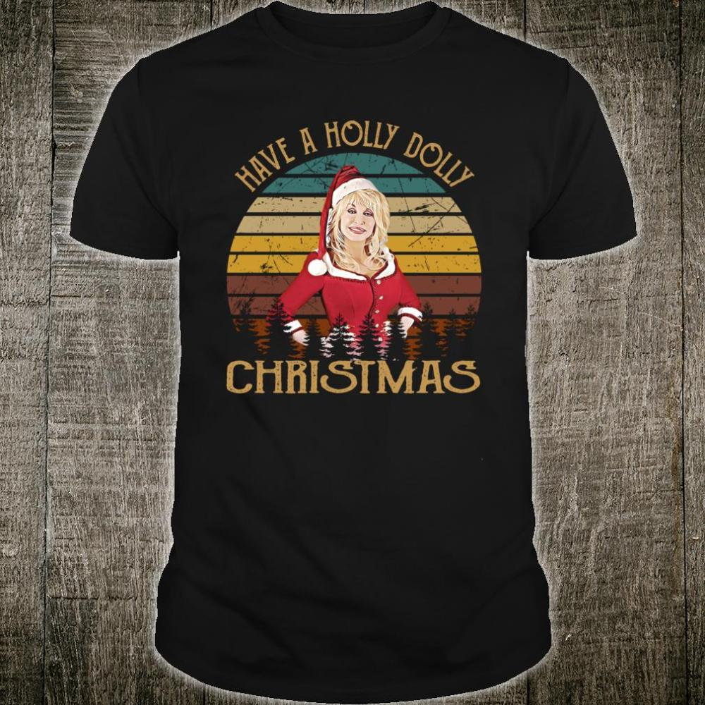 Vintage Dolly X-mas Have a Holly Dolly Christmas Shirt