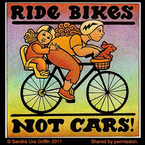 "Fun Friday: ""Ride Bikes, Not Cars"" by Sandra Ure Griffin"