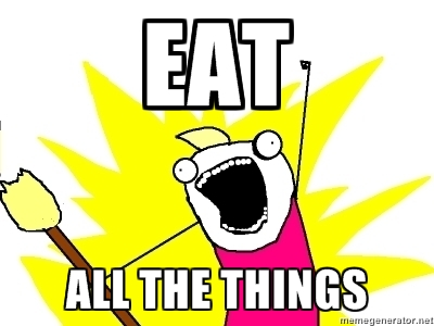 "cartoon with text ""Eat all the things"" by memegenerator.net"