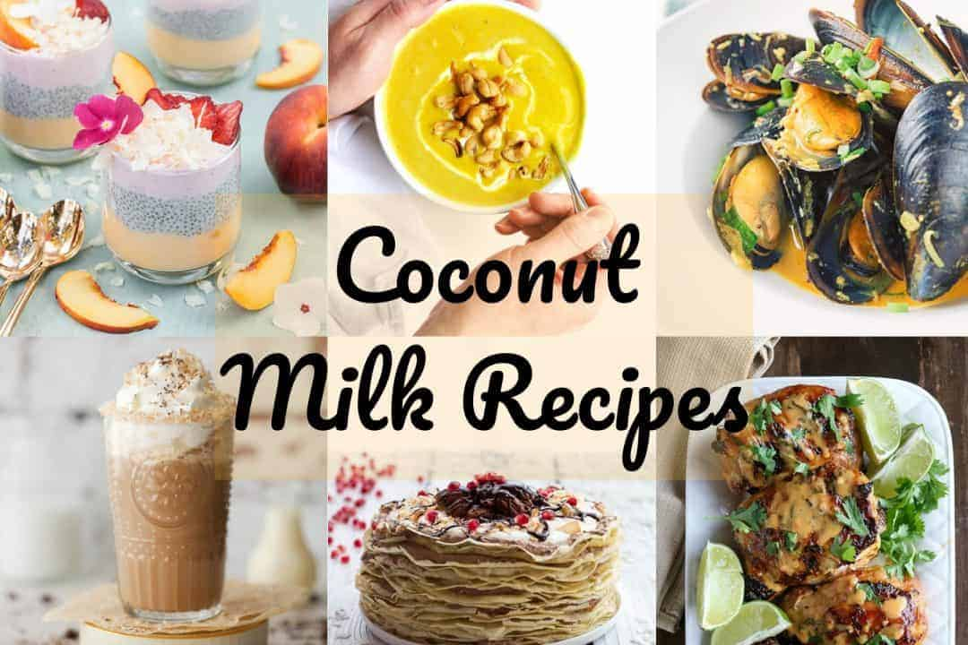 Six pictures of coconut milk recipes with text overlay